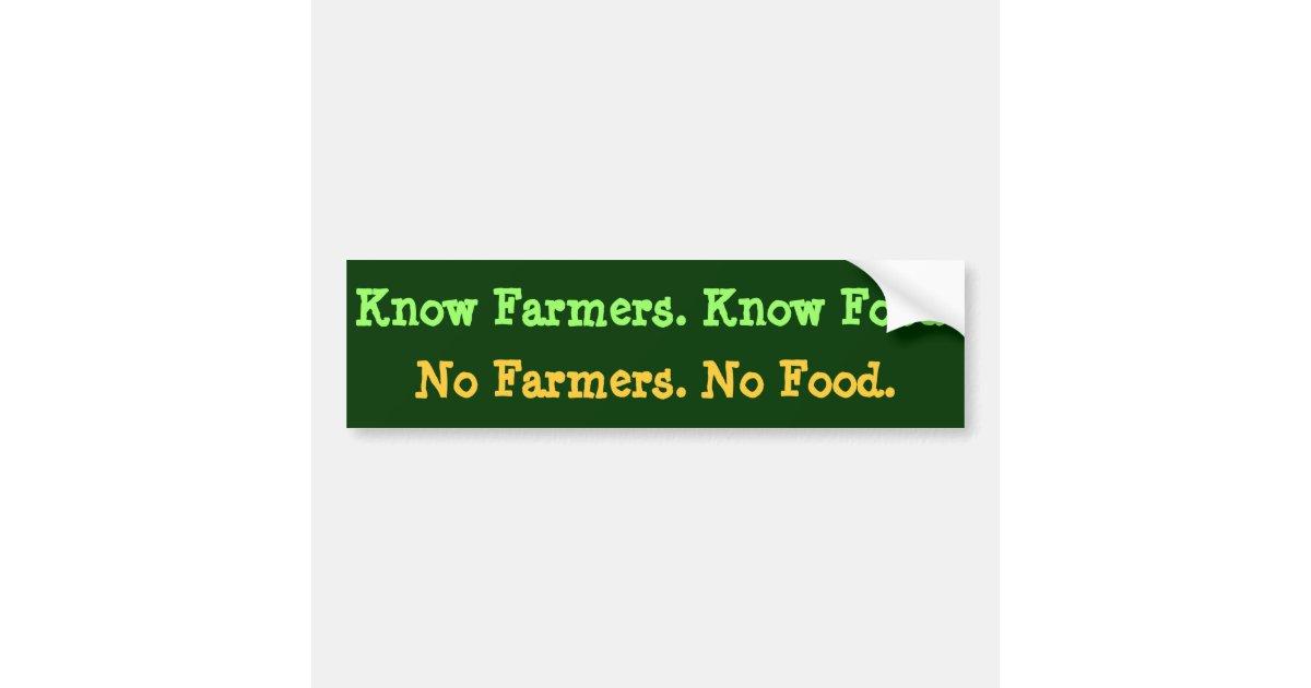 No farmers no food know farmers know food bumper sticker zazzle com