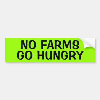 NO FARMS: GO HUNGRY CAR BUMPER STICKER