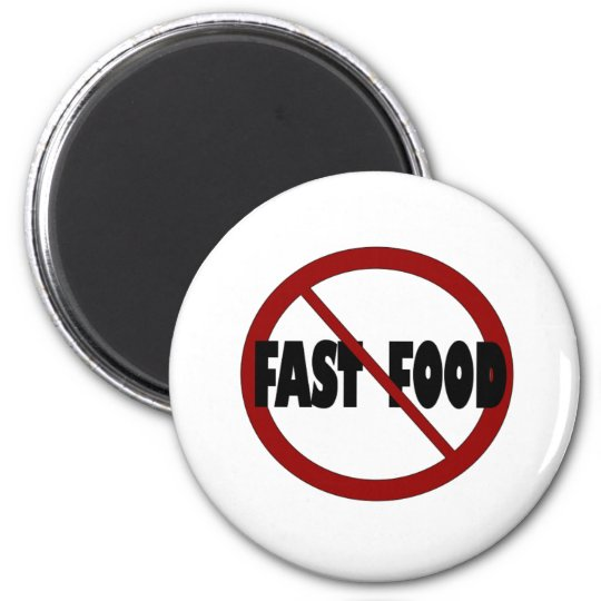 No Fast Food Magnet