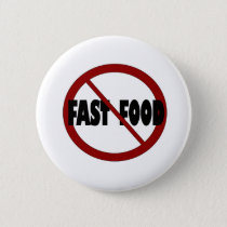 No Fast Food Pinback Button