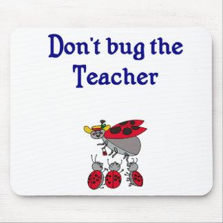 No fastidie el cojín de ratón del profesor tapete de raton