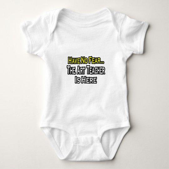No Fear...Art Teacher Baby Bodysuit