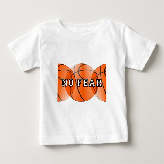 no fear basketball baby T-Shirt