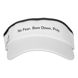 No Fear. Bow Down. Pray. Visor
