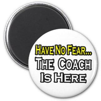 No Fear...Coach Magnet