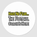 No Fear...Football Coach Classic Round Sticker