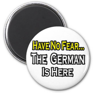 No Fear...German Is Here Magnet