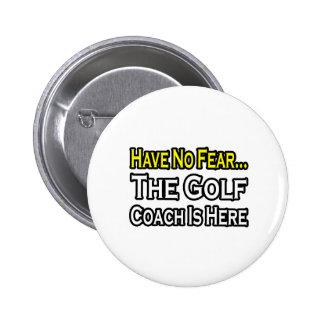 No Fear...Golf Coach 2 Inch Round Button