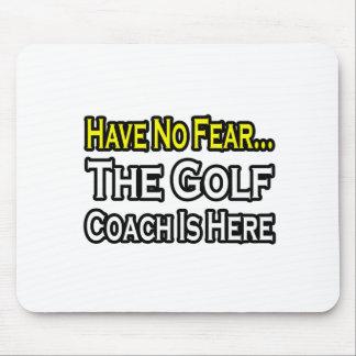 No Fear...Golf Coach Mouse Pads
