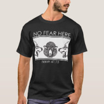No Fear Here T-Shirt