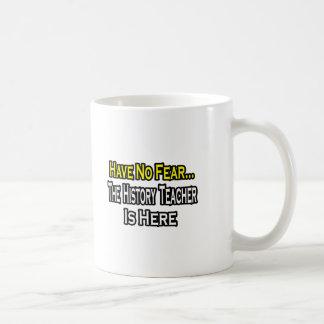 No Fear...History Teacher Coffee Mug