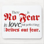No Fear in Love Mouse Pad