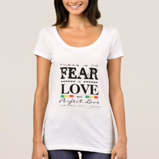 No Fear in Love T-Shirt