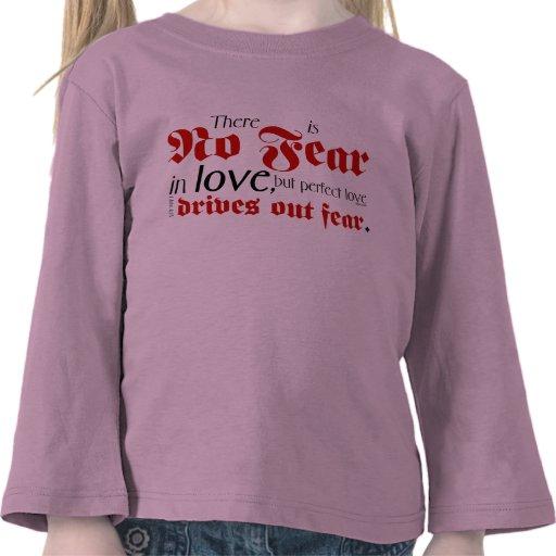 No Fear in Love Tshirts