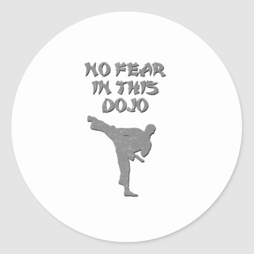 No fear in this dojo classic round sticker