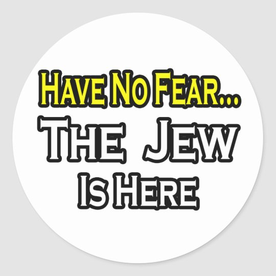 No Fear...Jew Is Here Classic Round Sticker