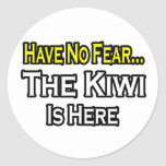No Fear...Kiwi Is Here Stickers