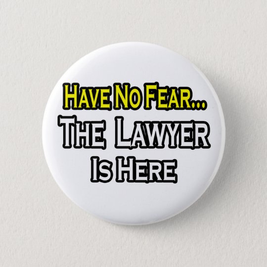 No Fear...Lawyer Button