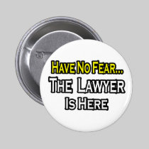 No Fear...Lawyer Pin