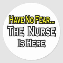 No Fear...Nurse Is Here Stickers