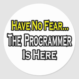 No Fear...Programmer Is Here Classic Round Sticker