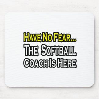 No Fear...Softball Coach Mouse Pad