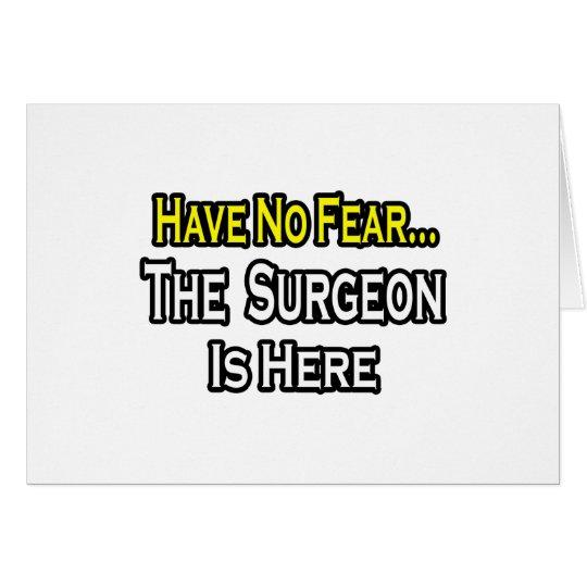 No Fear...Surgeon Card