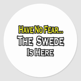 No Fear...Swede Is Here Classic Round Sticker