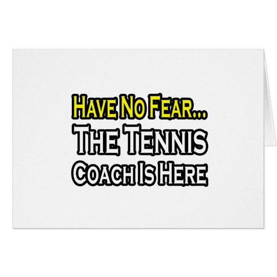 No Fear...Tennis Coach Card
