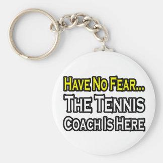 No Fear...Tennis Coach Keychain