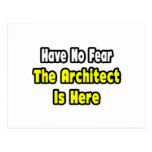 No Fear, The Architect Is Here Postcard