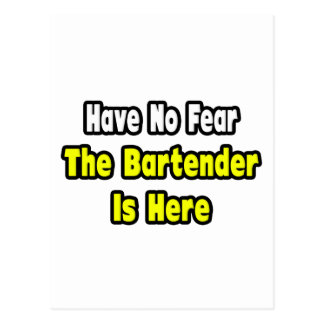 No Fear, The Bartender Is Here Postcard