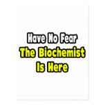 No Fear, The Biochemist Is Here Postcard
