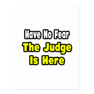 No Fear, The Judge Is Here Postcard