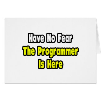 No Fear, The Programmer Is Here Cards