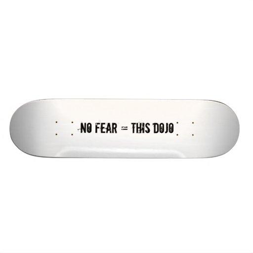 no fear = this dojo deck skate decks