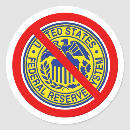 No Federal Reserve End The Fed Classic Round Sticker