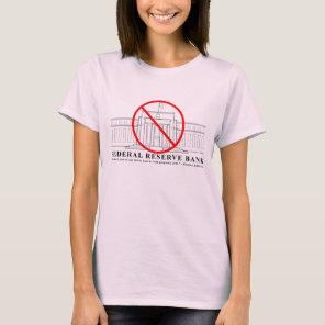No Federal Reserve ladies t-shirt