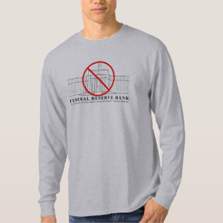 No Federal Reserve long sleeve T T-Shirt