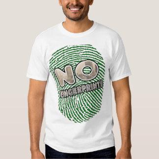 No Fingerprints -- T-Shirt