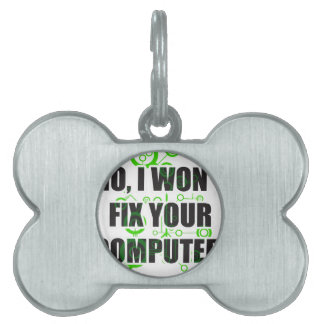 No Fixing Computers Pet Tags