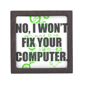 No Fixing Computers Premium Trinket Box