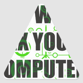 No Fixing Computers Triangle Sticker