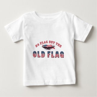 No Flag But The Old Flag Baby T-Shirt