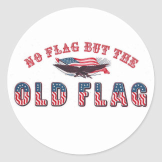 No Flag But The Old Flag Classic Round Sticker