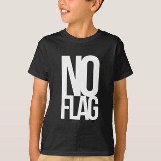 No Flag. T-Shirt