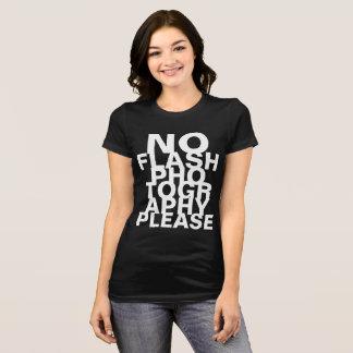 No Flash Photography Please T-Shirt