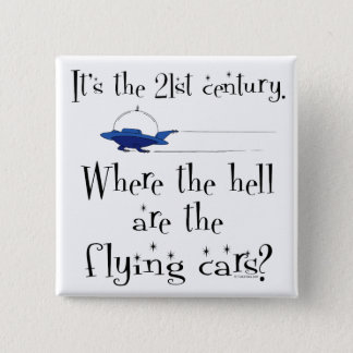 No Flying Cars? Pinback Button