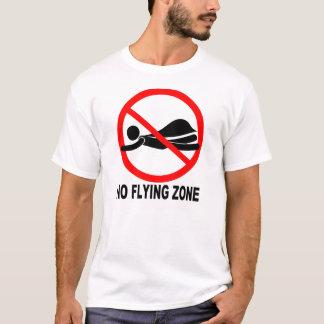 NO FLYING ZONE T-Shirt