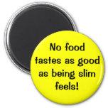No Food Tastes As Good Magnet